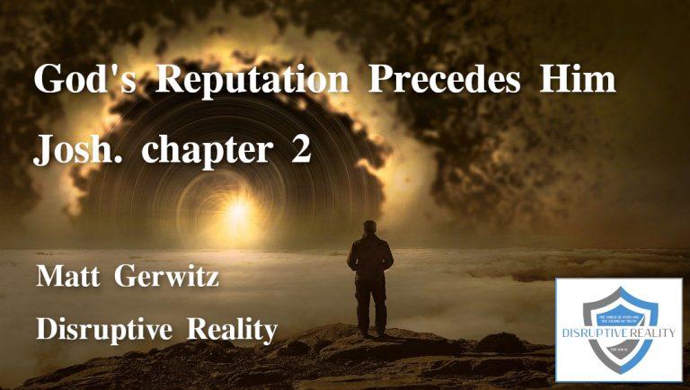 God's Reputation Precedes Him – Josh. Chpt 2