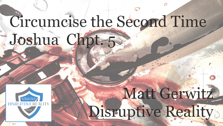 Circumcise the Second Time – Josh. Chpt. 5