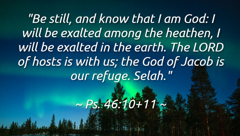 Be still, and know that He Is God – Ps. 46