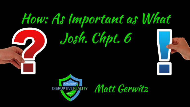 How: As Important as What – Josh. Chpt. 6