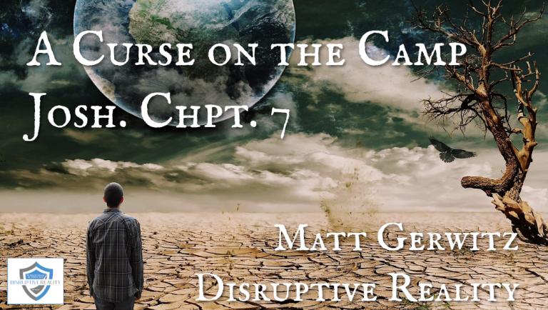A Curse on the Camp – Josh. Chpt. 7