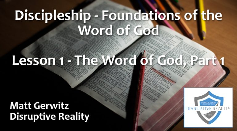 Discipleship Lesson 1 – The Word of God, Part 1