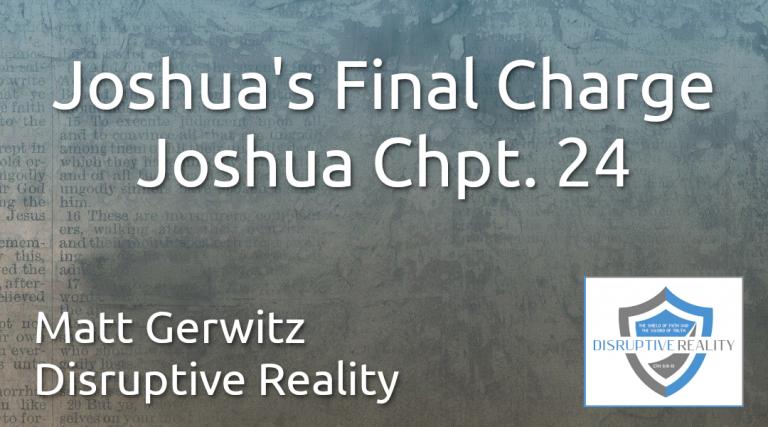 Joshua's Final Charge – Josh. Chpt. 24