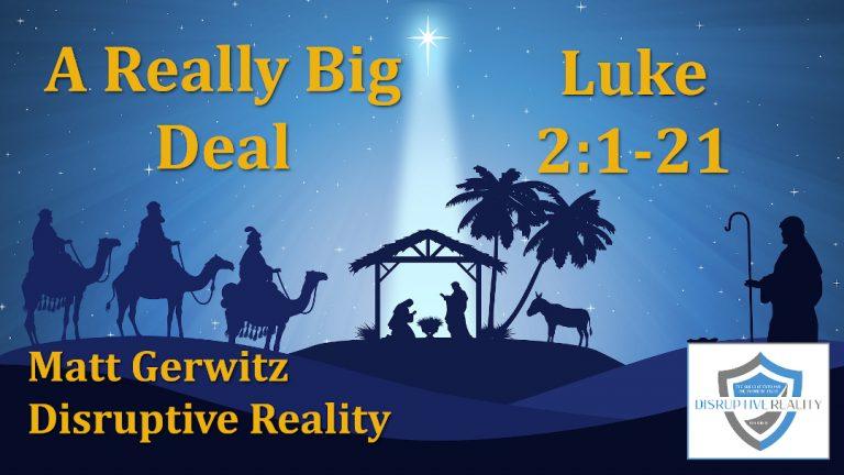A Really Big Deal – Lk. 2:1-21