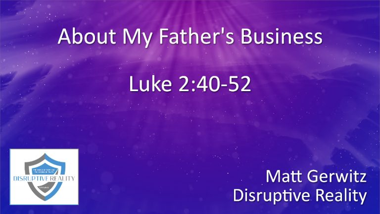 About My Father's Business – Lk. 2:40-52